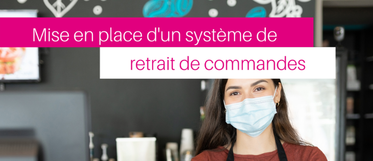 COVID-19 - Mise en place d'un retrait de commandes Click and collect